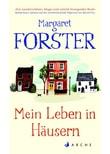 Mein Leben in Häusern - Margaret Forster  [Gebundene Ausgabe]