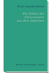 Die Geburt des Christentums aus dem Judentum - Peter Landesmann  [Gebundene Ausgabe]
