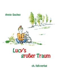 Lucy's grosser Traum - Annie Duchez  [Gebundene Ausgabe]