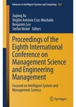 Proceedings of the Eighth International Conference on Management Science and Engineering Management. Focused on Intelligent System and Management Science [Gebundene Ausgabe]