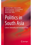 Politics in South Asia. Culture, Rationality and Conceptual Flow [Gebundene Ausgabe]