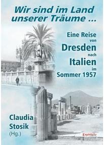 Wir sind im Land unserer Träume. Eine Reise von Dresden nach Italien im Sommer 1957 - Hans Hüfner  [Taschenbuch]