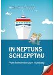In Neptuns Schlepptau. Vom Mittelmeer zum Nordkap - Heidelind Clauder  [Gebundene Ausgabe]