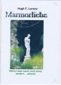 Marmorliebe. wahre Liebe macht nicht blind, sondern sehend... - Hugh-Friedrich Lorenz  [Audio CD]