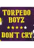 Torpedo Boyz - Don't Cry