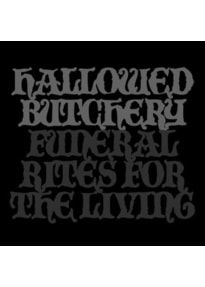 Hallowed Butchery - Funeral Rites For The Living