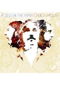 Portugal.The Man - Church Mouth