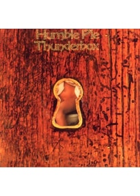 Humble Pie - Thunderbox [Re-Mastered]