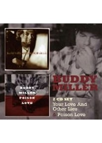 Miller,Buddy - Your Love And Other Lies/Poison Love [2 CDs]