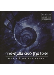 Mentallo & The Fixer - Music From The Eather [2 CDs]