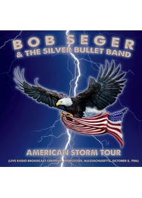 Seger,Bob & The Silver Bullet Band - American Storm Tour (Live Radio Broadcast Centrum, [2 CDs]