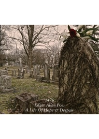 1476 - Edgar Allen Poe: A Life Of Hope & Despair