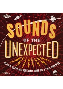Various - Sounds Of The Unexpected-Weird & Wacky Instrumen