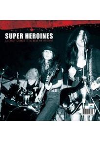 Super Heroines - L.A.Riot Grrrls