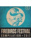 Various - Firebirds Festival Compilation 2017
