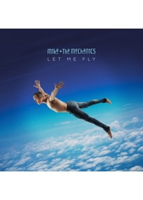 Mike+The Mechanics - Let Me Fly