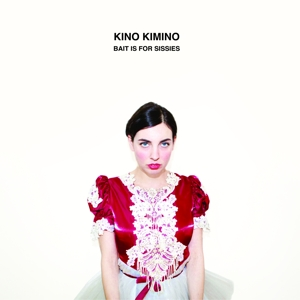 Kino Kimino - Bait Is For Sissies