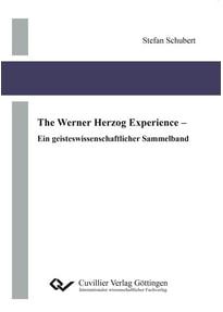 The Werner Herzog Experience. Ein geisteswissenschaftlicher Sammelband - Stefan Schubert  [Taschenbuch]