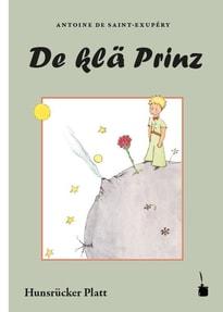 De klä Prinz. In en Hunsrücker Platt (vun mitte drin) umgeschrieb - Antoine de Saint-Exupéry  [Taschenbuch]