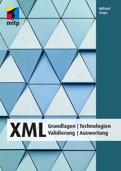 XML. Grundlagen   Technologien  Validierung   A...