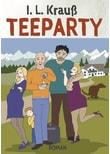 Teeparty - I. L. Krauß  [Taschenbuch]