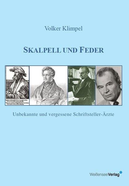 Skalpell und Feder. Unbekannte und vergessene S...