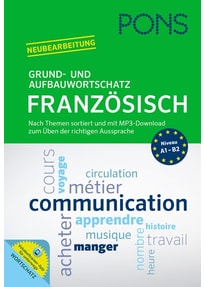 PONS Grund- und Aufbauwortschatz Französisch. Nach Themen sortiert und mit MP3-Download zum Üben der richtigen Aussprache [Taschenbuch]