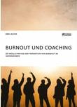 Burnout und Coaching. Die Möglichkeiten der Prävention von Burnout im Unternehmen - Ebru Altun  [Taschenbuch]