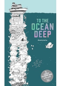 To the Ocean Deep. The Longest Colouring Book in the World [Taschenbuch]
