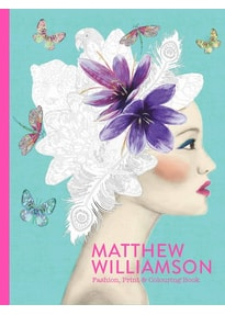 Matthew Williamson. Fashion, Print and Colouring - Matthew Williamson  [Taschenbuch]