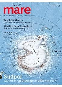 mare - Die Zeitschrift der Meere / No. 126 / Südpol. Was haben wir Deutschen da unten verloren? [Taschenbuch]