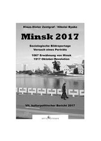 Minsk 2017. Soziologische Bildreportage. Versuch eines Porträts - Klaus-Dieter Zentgraf  [Taschenbuch]