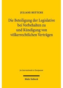 Die Beteiligung der Legislative bei Vorbehalten zu und Kündigung von völkerrechtlichen Verträgen - Juliane Hettche  [Gebundene Ausgabe]