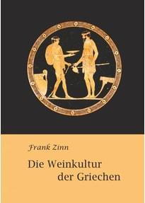 Die Weinkultur der Griechen - Frank Zinn  [Gebundene Ausgabe]
