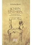 Schein und Sein. Nachdenkliche und humoristische Gedichte - Wilhelm Busch  [Gebundene Ausgabe]