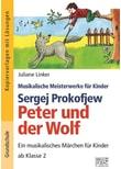 Sergej Prokofjew – Peter und der Wolf. Ein musikalisches Märchen für Kinder ab Klasse 2 - Juliane Linker  [Taschenbuch]