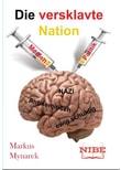 Die versklavte Nation - Markus Mynarek  [Taschenbuch]