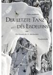 Der letzte Tanz des Eisdelfins. oder Die Demenz des 21. Jahrhundert - Theaterstücke - Pedro Sombrero  [Taschenbuch]