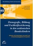 Demografie, Bildung und Fachkräftesicherung in den ostdeutschen Bundesländern. Befunde und Problemlagen aus berufs- und wirtschaftspädagogischer Perspektive [Taschenbuch]