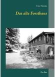 Das alte Forsthaus. Der Bus - Uwe Nemitz  [Taschenbuch]