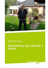 Marcellinus mit: Marcel´s Leben - Marcel Stümer  [Taschenbuch]