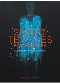Smart Textiles for Designers. Inventing the Future of Fabric - Rebeccah Pailes-Friedman  [Taschenbuch]
