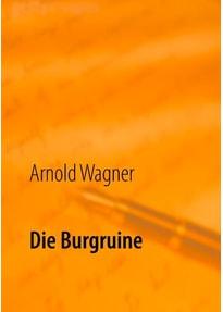 Die Burgruine - Arnold Wagner  [Taschenbuch]