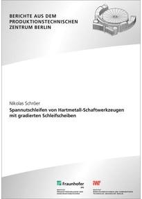 Spannutschleifen von Hartmetall-Schaftwerkzeugen mit gradierten Schleifscheiben. - Nikolas Schröer  [Taschenbuch]