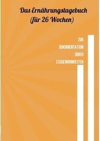 Das Ernährungstagebuch - für 26 Wochen - Tom White  [Taschenbuch]