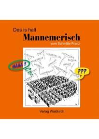Des is halt Mannemerisch. vum Schmitte Franz - Franz Schmitt  [Taschenbuch]