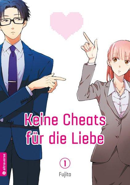 Keine Cheats für die Liebe 01 - Fujita [Taschen...