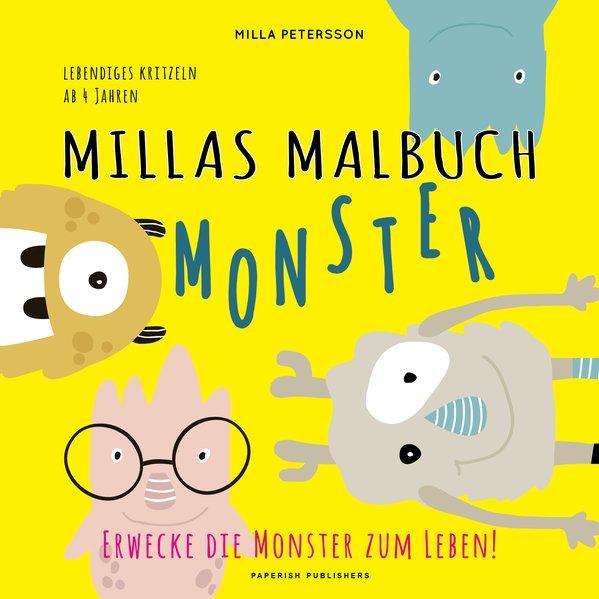 MILLAS MONSTER MALBUCH - Erwecke die Monster zum Leben!. Lebendiges kritzeln ab 4 Jahren - Milla Petersson [Taschenbuch]