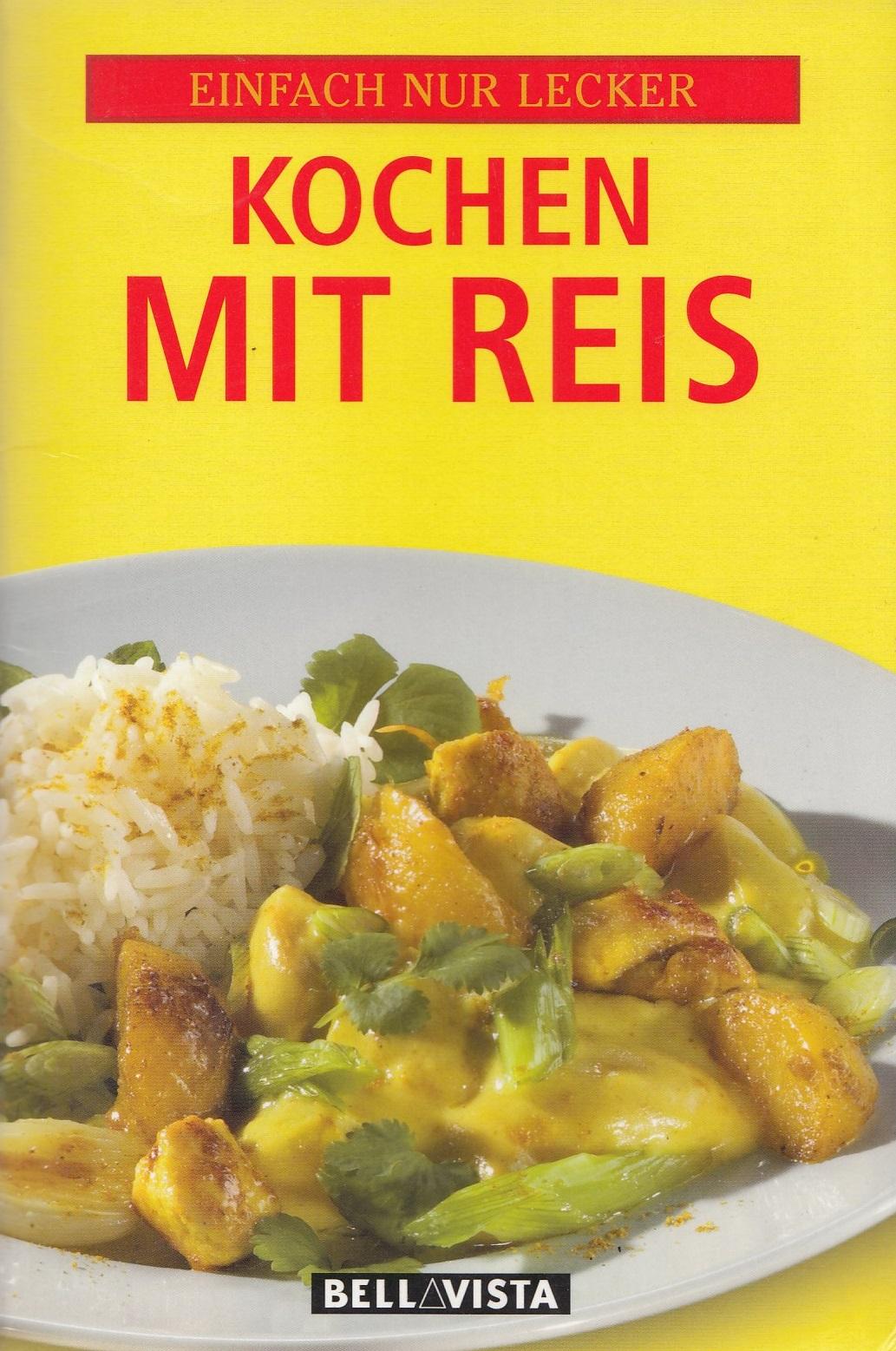 Einfach nur lecker: Kochen mit Reis [Broschiert]