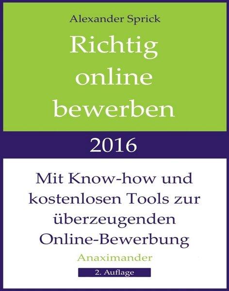 Richtig online bewerben 2016. Mit Know-how und ...